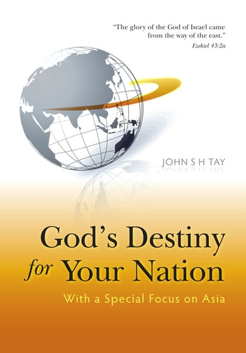 God's Destiny for Your Nation ebook by John Tay