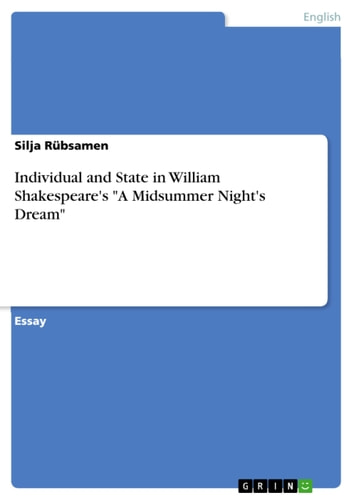 Individual and State in William Shakespeare's 'A Midsummer Night's Dream' ebook by Silja Rübsamen