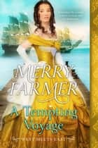 A Tempting Voyage ebook by Merry Farmer