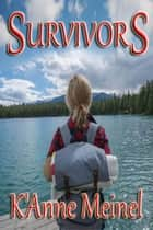 Survivors ebook by K'Anne Meinel