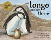 And Tango Makes Three - with audio recording ebook by Justin Richardson,Peter Parnell,Henry Cole,Neil Patrick Harris