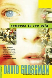 Someone to Run With - A Novel ebook by David Grossman, Vered Almog, Maya Gurantz