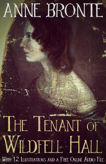 The Tenant Of Wildfell Hall With 12 Illustrations And A Free Online Audio File