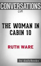 The Woman in Cabin 10: by Ruth Ware​​​​​​​ | Conversation Starters ebook by dailyBooks