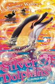 Rising Star (Silver Dolphins, Book 7) ebook by Summer Waters