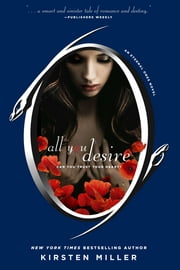 All You Desire ebook by Kirsten Miller