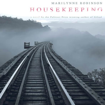 Housekeeping - A Novel sesli kitap by Marilynne Robinson