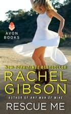 Rescue Me ebook by Rachel Gibson