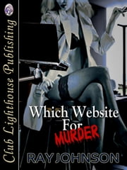 Which Website For Murder ebook by RAY JOHNSON,Tony Sacre