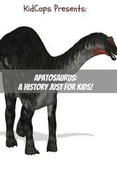 Apatosaurus: A History Just for Kids! ebook by KidCaps