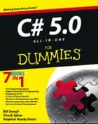C# 5.0 All-in-One For Dummies ebook by Bill Sempf,Chuck Sphar,Stephen R. Davis