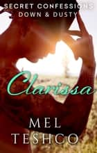 Secret Confessions - Down & Dusty - Clarissa ebook by Mel Teshco