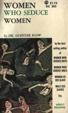 Women Who Seduce Women ebook by Klow, Dr. Guenter