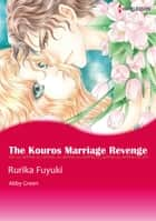 The Kouros Marriage Revenge (Harlequin Comics) ebook by Abby Green,Rurika Fuyuki