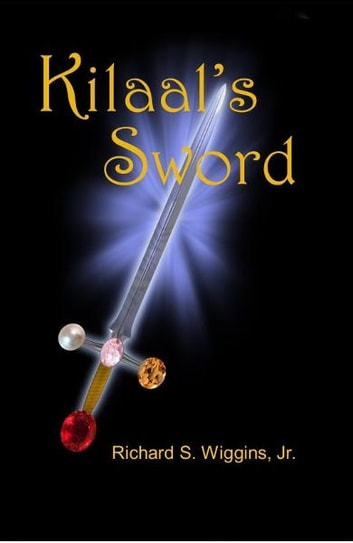 Kilaal's Sword ebook by Richard Wiggins