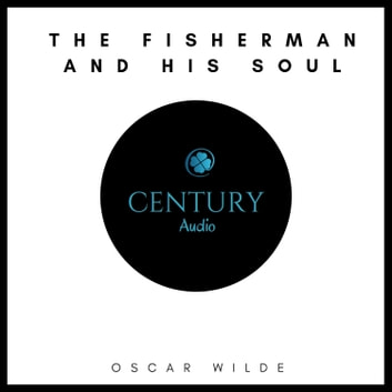 The Fisherman and His Soul audiobook by Oscar Wilde