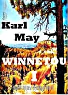 Winnetou I - Karl-May-Reihe Nr. 1 ebook by Karl May