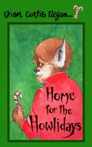 Home for the Howlidays ebook by Dian Curtis Regan
