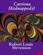 Catriona (Kidnapped2) ebook by Robert Louis Stevenson