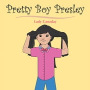 Pretty Boy Presley ebook by Lady Canaday