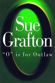 """O"" is for Outlaw ebook by Sue Grafton"