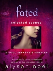 Fated: Selected Scenes ebook by Alyson Noël