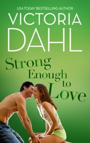 Strong Enough to Love ebook by Victoria Dahl