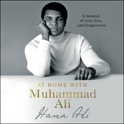 At Home with Muhammad Ali - A Memoir of Love, Loss, and Forgiveness audiobook by Hana Ali