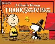 A Charlie Brown Thanksgiving - With Audio Recording ebook by Charles  M. Schulz,Daphne Pendergrass,Scott Jeralds