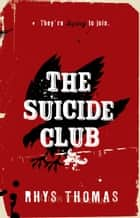 The Suicide Club ebook by Rhys Thomas