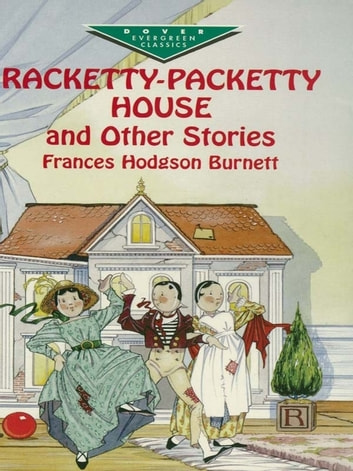 Racketty-Packetty House and Other Stories ebook by Frances Hodgson Burnett