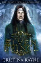 Memories of an Elven Prince - The Elven Realms, #1 ebook by Cristina Rayne