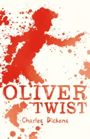 Scholastic Classics: Oliver Twist ebook by Charles Dickens