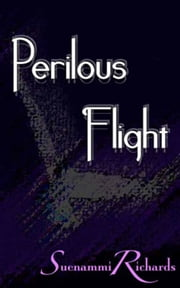 Perilous Flight ebook by Suenammi Richards