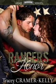 Ranger's Honor - Army Ranger Trilogy Book 3 ebook by Tracey Cramer-Kelly