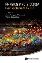 Physics and Biology - From Molecules to Life ebook by Pierre Desbiolles, Jean François Allemand
