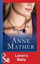 Loren's Baby (Mills & Boon Modern) (The Anne Mather Collection) ebook by Anne Mather