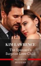 The Spaniard's Surprise Love-Child ebook by