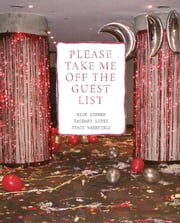 Please Take Me Off the Guest List ebook by Nick Zinner,Zachary Lipez,Stacy Wakefield