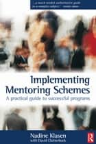 Implementing Mentoring Schemes eBook by Nadine Klasen, David Clutterbuck