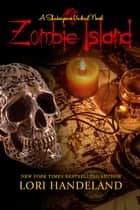 Zombie Island - A Sexy Shakespearean Era Paranormal Mash-up of The Tempest ebook by Lori Handeland