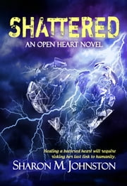 Shattered ebook by Sharon M. Johnston