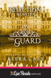 The Guard - A Novella ebook by Kiera Cass