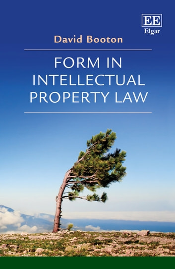 Form in Intellectual Property Law ebook by David Booton