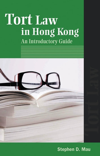 Tort Law in Hong Kong - An Introductory Guide ebook by Stephen D. Mau