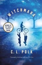 Witchmark ebook by C. L. Polk