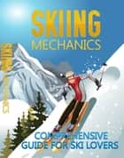 Skiing Mechanics ebook by Anonymous