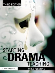 Starting Drama Teaching ebook by Fleming, Mike