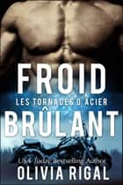 Froid Brûlant eBook by Olivia Rigal
