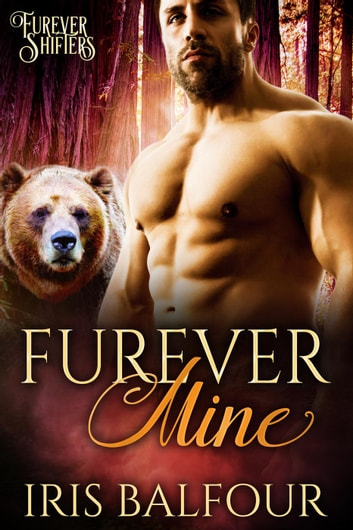 Furever Mine - Furever Shifters, #1 ebook by Iris Balfour